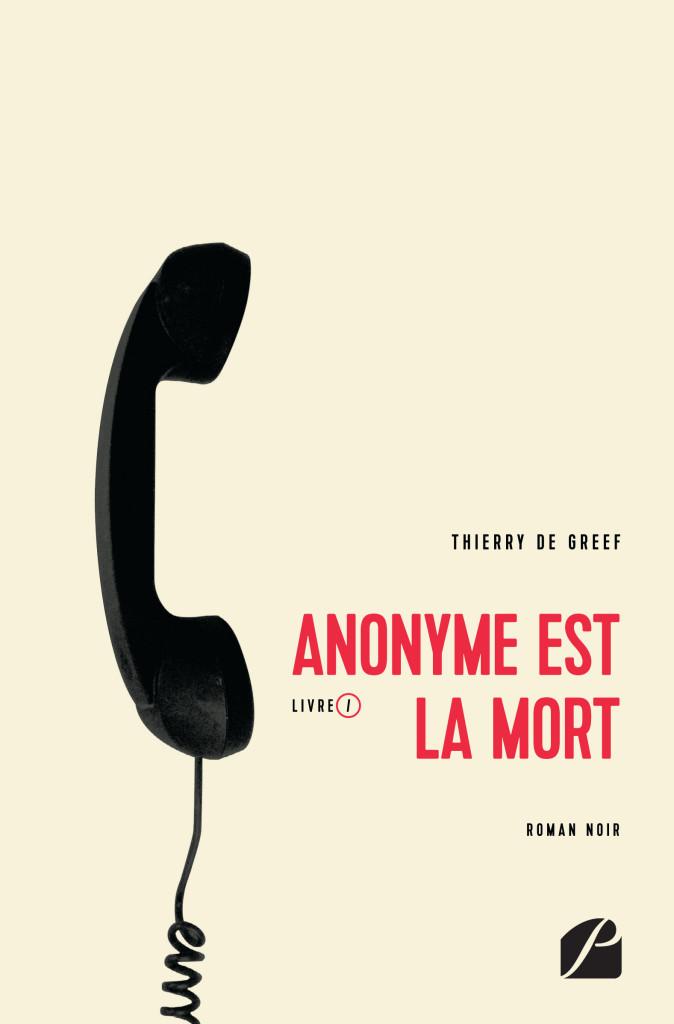 Anonyme est la mort-Thierry De Greef